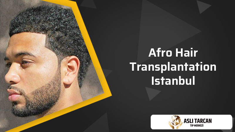 Afro Hair Transplantation Istanbul