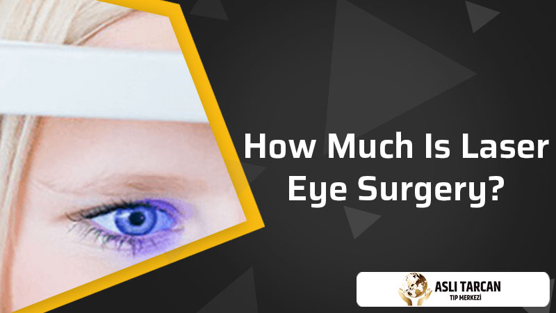 How Much Is Laser Eye Surgery?