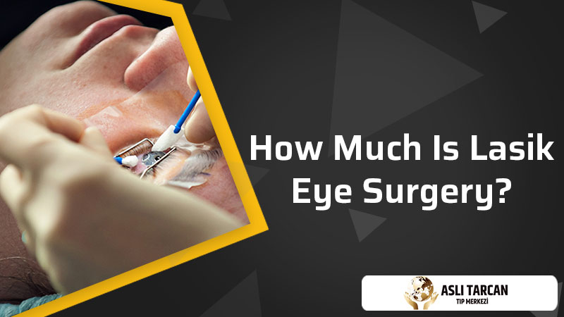 How Much Is Lasik Eye Surgery?