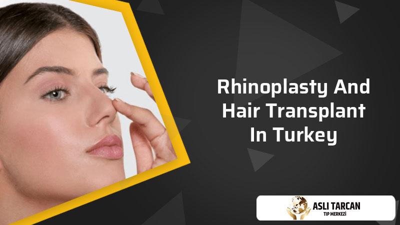 Rhinoplasty And Hair Transplant In Turkey