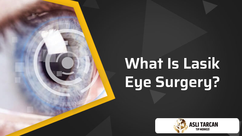What Is Lasik Surgery?
