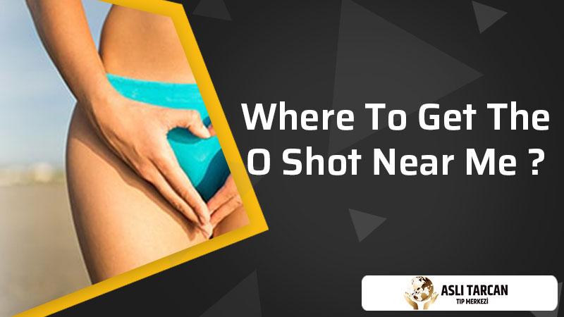 Where To Get The O-shot Near Me?