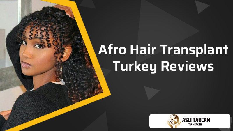 Afro Hair Transplant Turkey Reviews