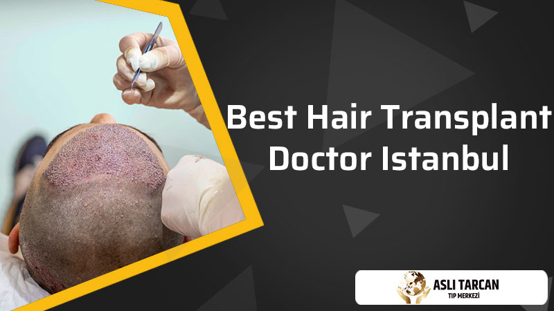 Best Hair Transplant Doctor Istanbul