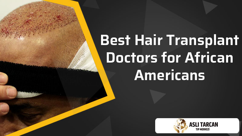 best hair transplant doctors for African Americans