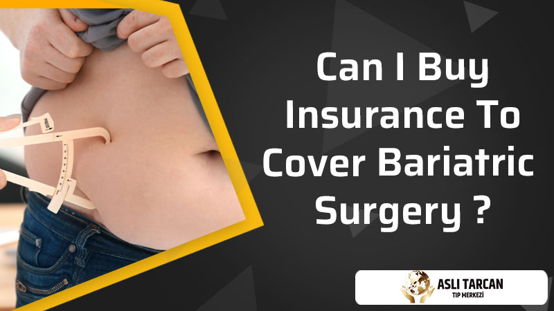 Can I Buy Insurance To Cover Bariatric Surgery