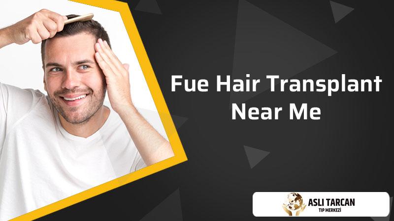 FUE Hair Transplant Near Me