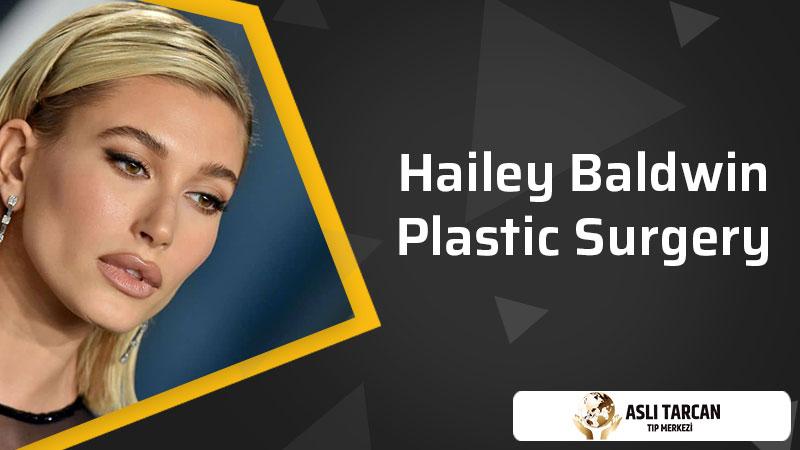 Hailey Baldwin Plastic Surgery