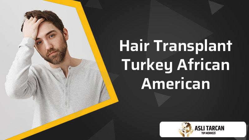 Hair Transplant Turkey African American