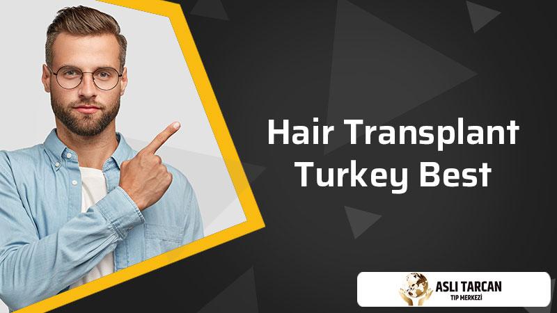 Hair Transplant Turkey Best