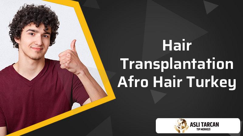 Hair Transplantation Afro Hair Turkey