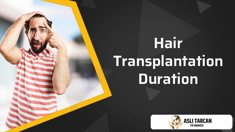 Hair Transplantation Duration