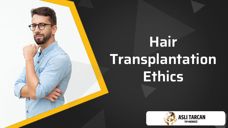 Hair Transplantation Ethics