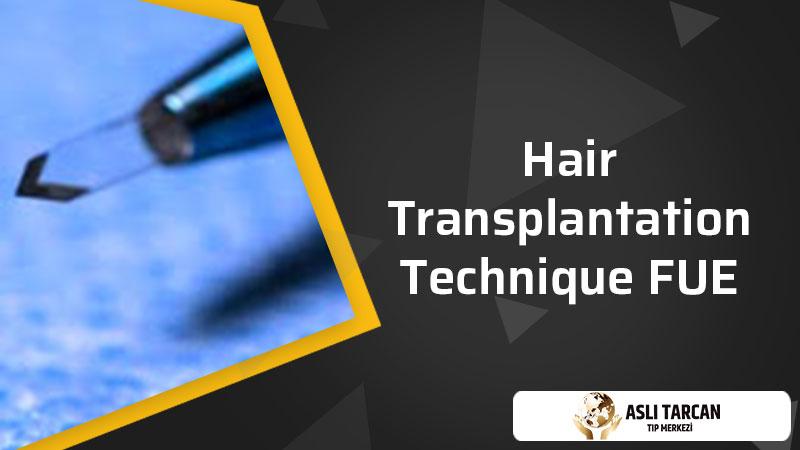 Hair Transplantation Technique Fue