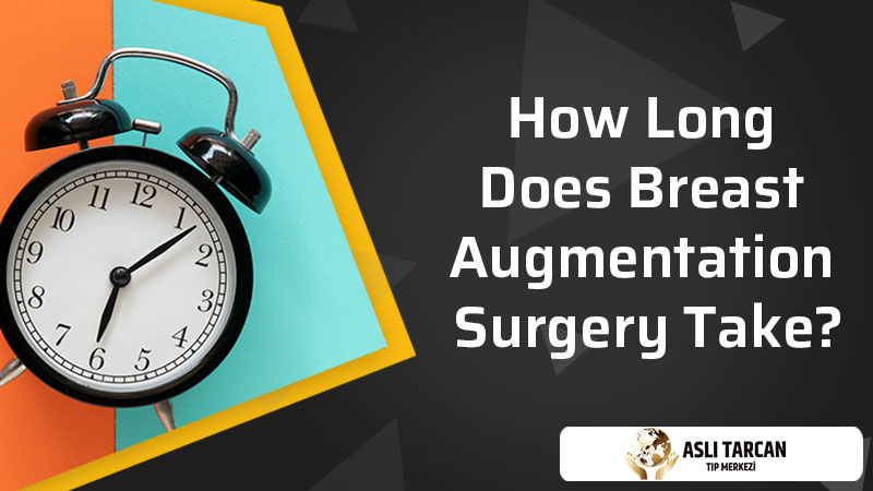 How Long Does Breast Augmentation Surgery Take?
