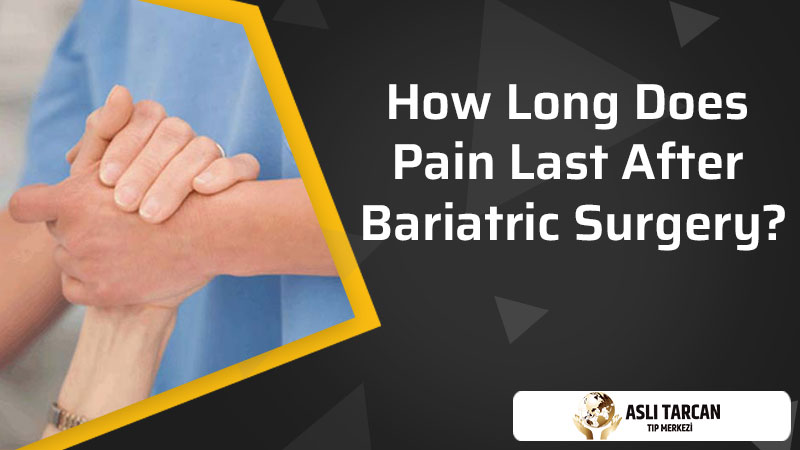 How Long Does Pain Last After Bariatric Surgery?