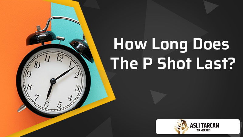 How Long Does The P Shot Last