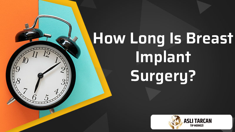 How Long Is Breast Implant Surgery?