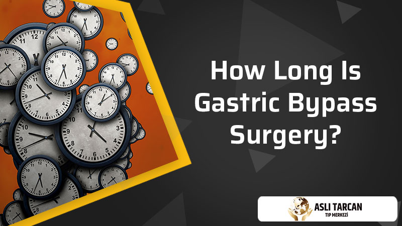 How Long Is Gastric Bypass Surgery?