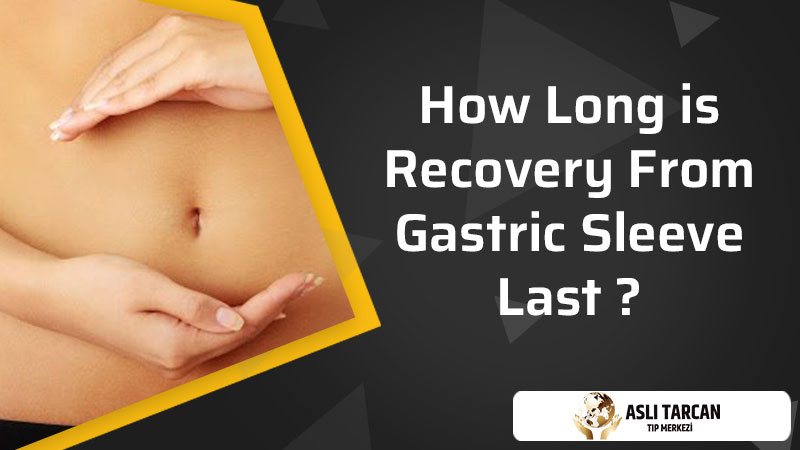 How Long is Recovery From Gastric Sleeve Last