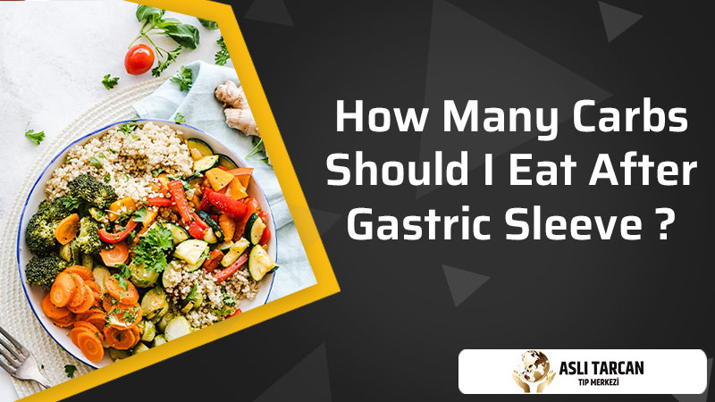 How Many Carbs Should I Eat After Gastric Sleeve