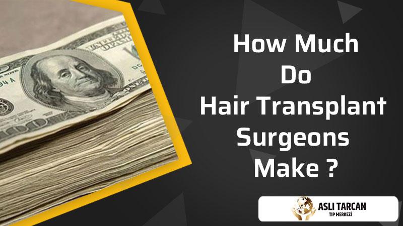 How Much Do Hair Transplant Surgeons Make