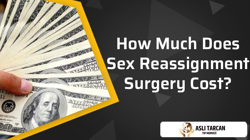 How Much Does Sex Reassignment Surgery Cost?