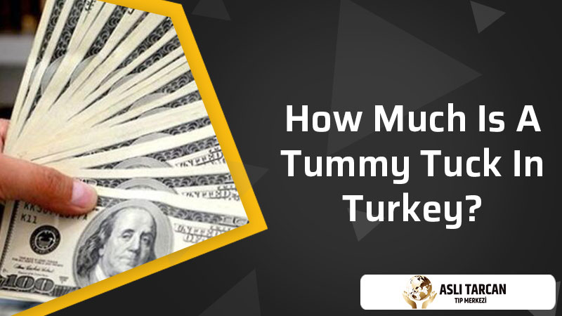 How Much Is A Tummy Tuck In Turkey?