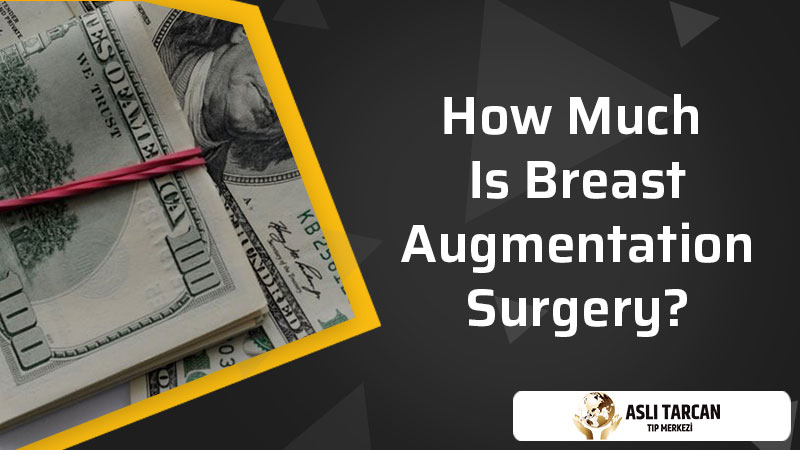 How Much Is Breast Augmentation Surgery