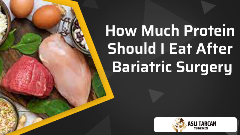 How Much Protein Should I Eat After Bariatric Surgery
