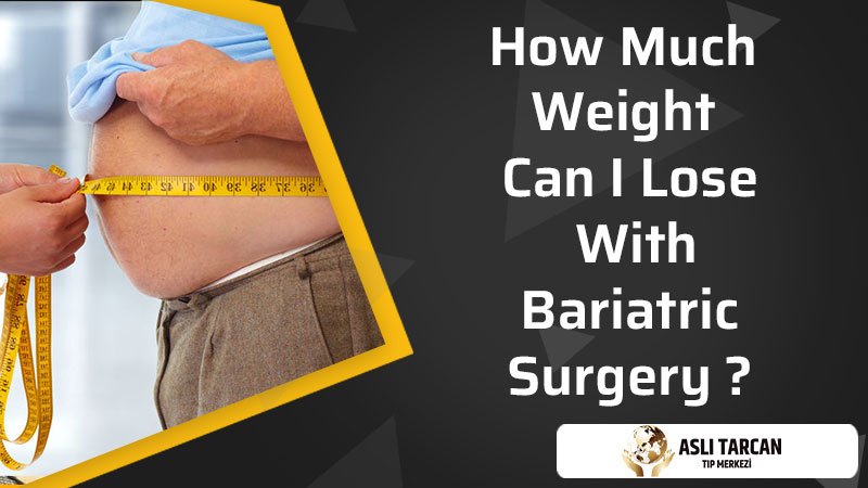 How Much Weight Can I Lose With Bariatric Surgery