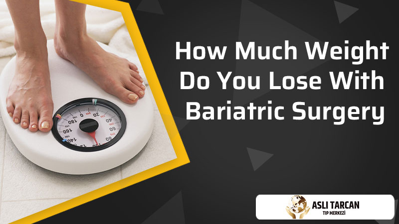 How Much Weight Do You Lose With Bariatric Surgery