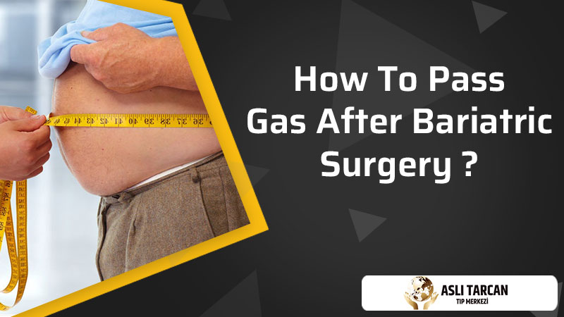 How To Pass Gas After Bariatric Surgery