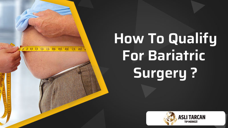 How To Qualify For Bariatric Surgery