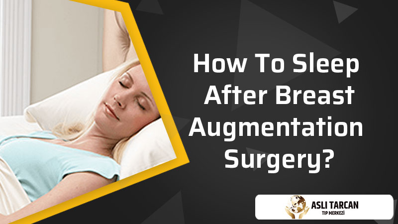 How To Sleep After Breast Augmentation Surgery?
