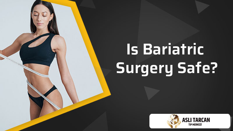 Is Bariatric Surgery Safe?