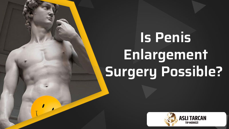 Is Penis Enlargement Surgery Possible?