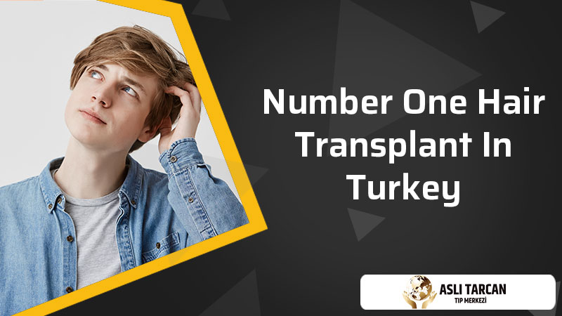 Number One Hair Transplant in Turkey