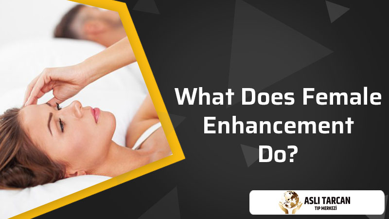 What Does Female Enhancement Do?