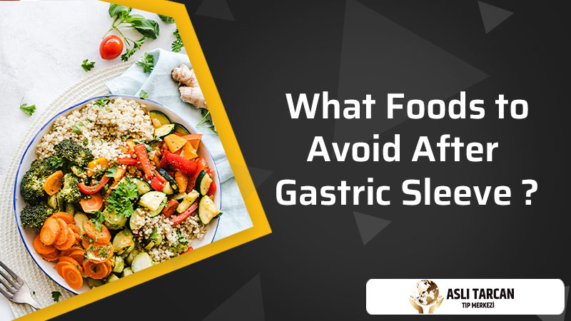 What Foods to Avoid After Gastric Sleeve