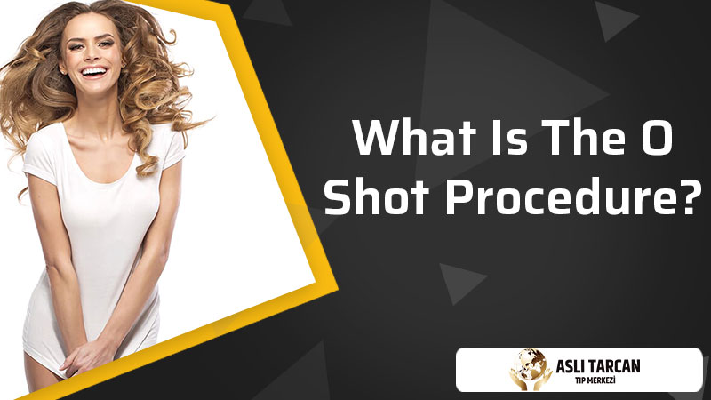 What Is The O Shot Procedure?