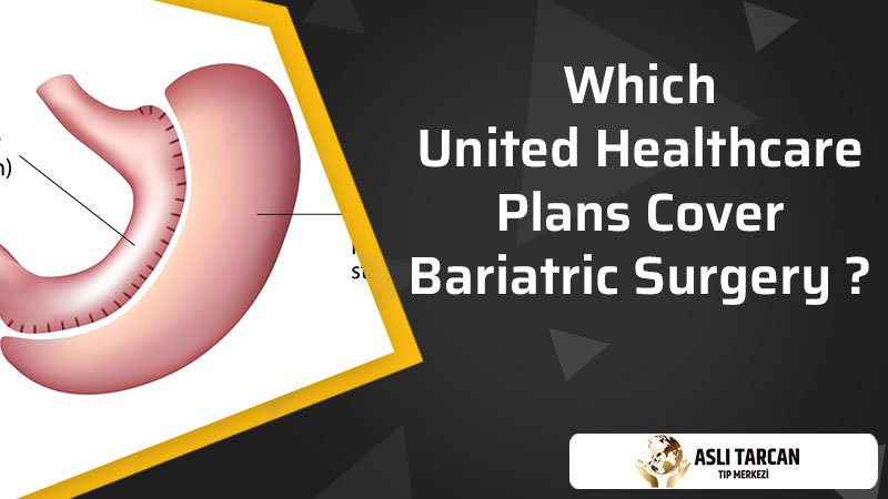Which United Healthcare Plans Cover Bariatric Surgery